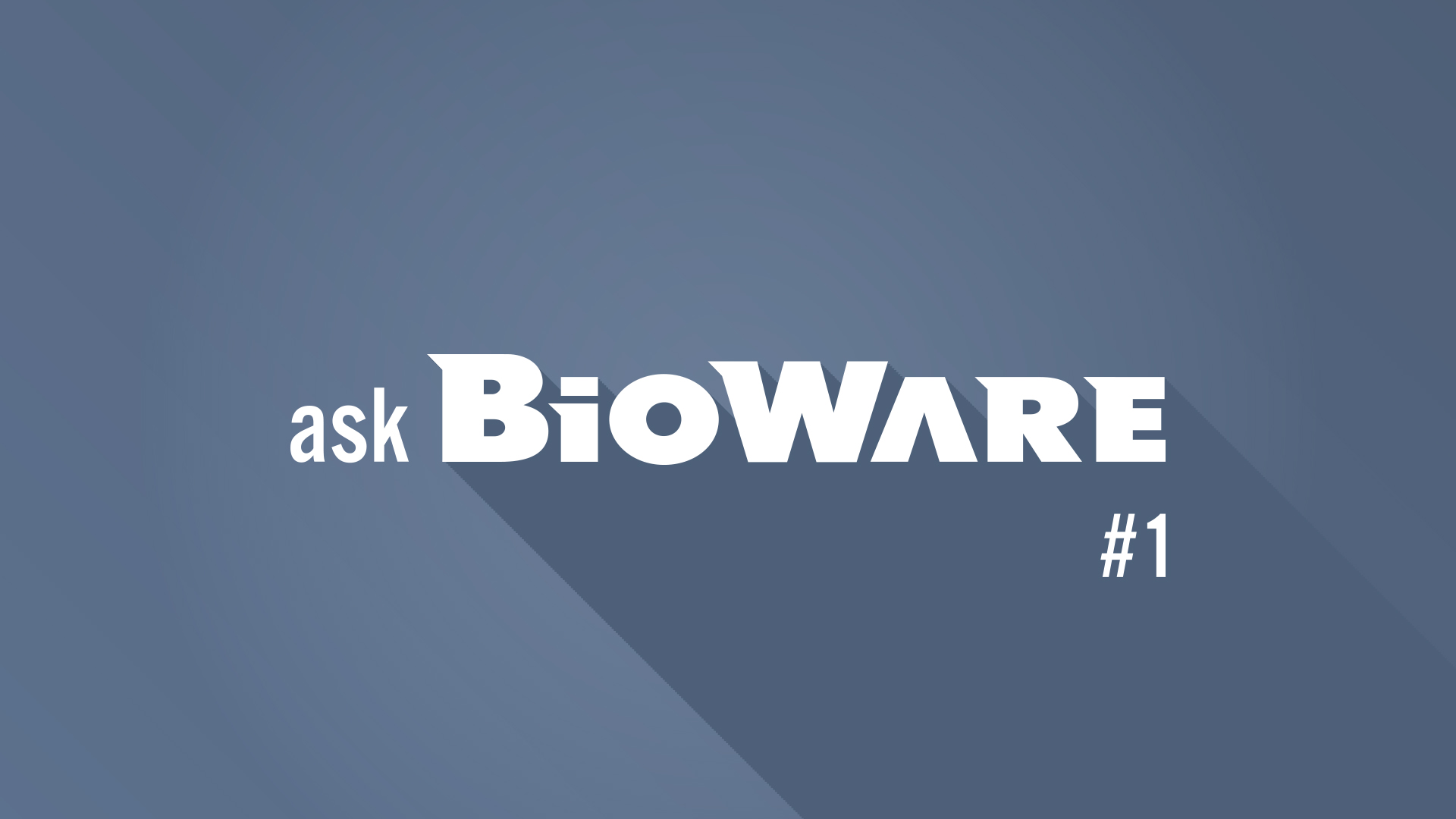 Ask BioWare #1