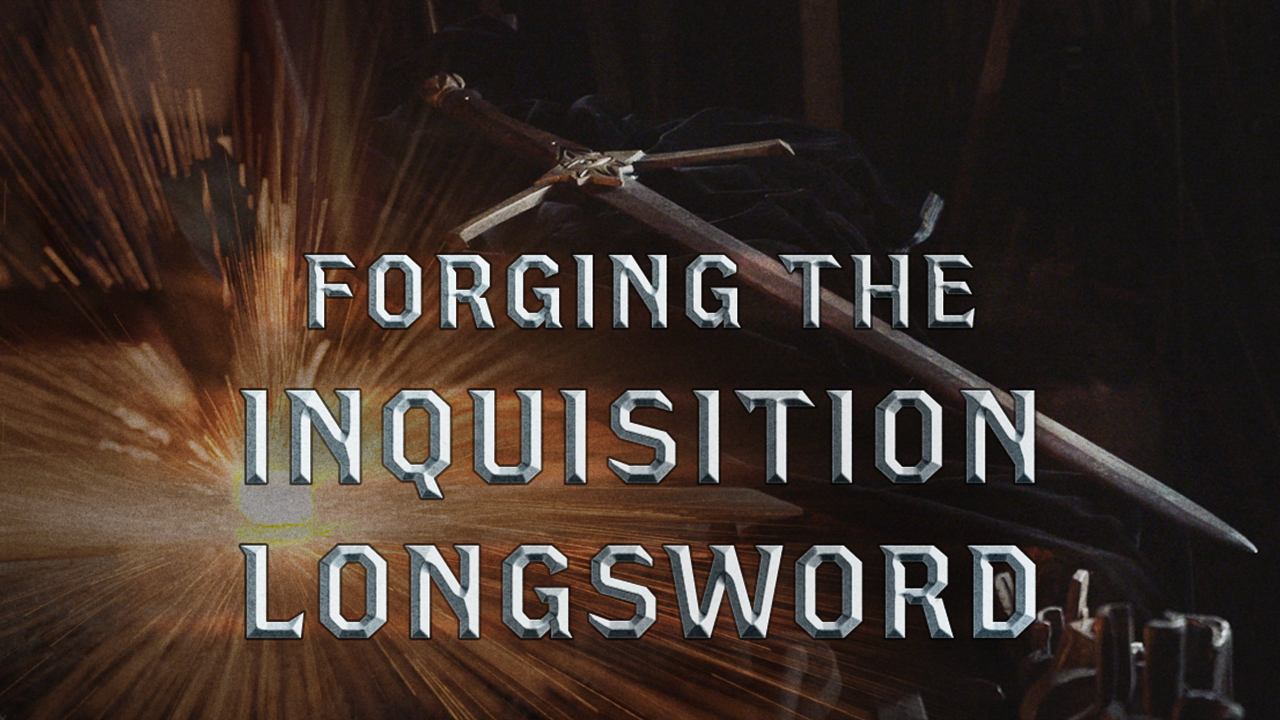 Forging the Inquisition Longsword